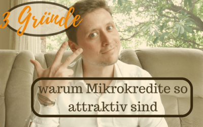 Mikrokredit – 3 Gründe warum er so wahnsinnig attraktiv ist
